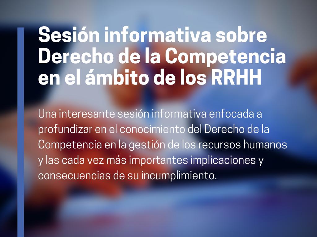Sesión informativa sobre Derecho de la Competencia en el ámbito de los RRHH